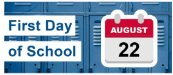 First Day of School August 22